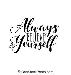 acreditar, yourself-, positivo, always, calligraphy.