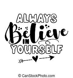 always, acreditar, -, você mesmo, motivational, citação