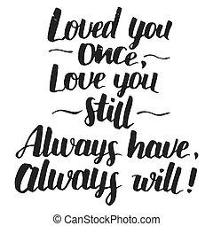 amor, citação, caligrafia, tu, uma vez, modernos