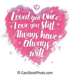 amor, citação, modernos, tu, caligrafia, uma vez