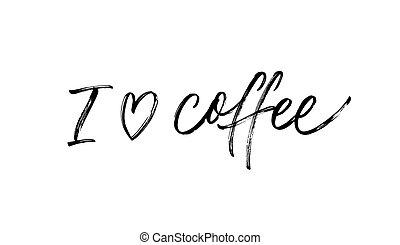 caligrafia, escova, amor, quote., café, modernos