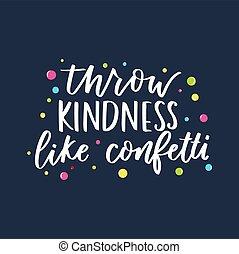 cartão, bondade, lettering., motivational, lançamento, inspirational, ser, semelhante, tipo, confetti, coloridos, citação