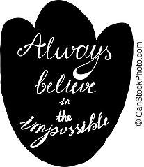 cartaz, mão, always, impossível, desenhado, acreditar