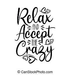 engraçado, aceitar, relaxe, crazy-, text.