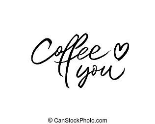 escova, tu, calligraphy., vetorial, modernos, amores, café