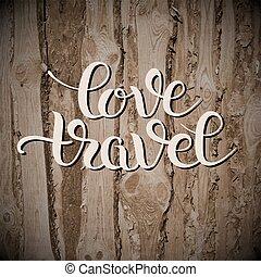 inscrição, amor, positivo, viagem, modernos, letra, citação, caligrafia
