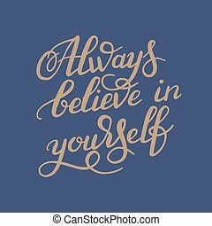 lettering, acreditar, inscrição, calligraph, mão, always, você mesmo