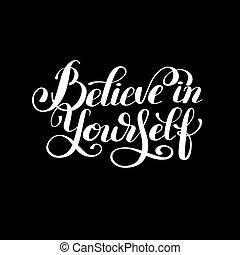 lettering, acreditar, inscrição, mão, p, pretas, branca, você mesmo