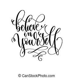 lettering, acreditar, inscrição, texto, -, você mesmo, mão