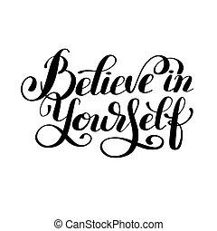 lettering, acreditar, inscrição, você mesmo, pretas, branca, mão