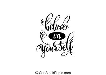 lettering, citação, você mesmo, mão, positivo, acreditar