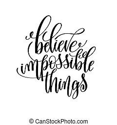 lettering, coisas, mão, pretas, impossível, branca, acreditar