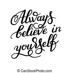lettering, inscrição, always, mão, pretas, branca, acreditar, tu