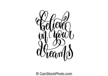 lettering, -, mão, inscript, pretas, branca, acreditar, seu, sonhos