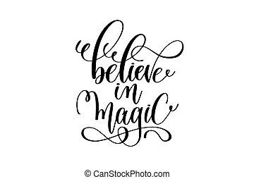 lettering, magia, inscrição, -, mão, pretas, branca, acreditar