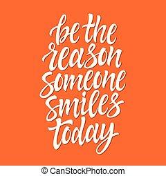 lettering, sorrisos, alguém, ser, -, razão, caneta, vetorial, escova, hoje