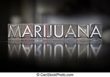 marijuana, letterpress
