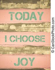 motivational, alegria, hoje, escolher, citação