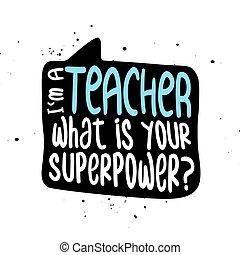 phrase., seu, superpower?, professor, consciência, lettering, -, que