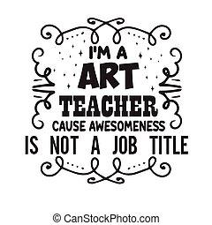professor, dizendo, citação, bom, arte, cricut.