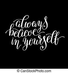 qu, always, você mesmo, inspirational, positivo, acreditar, manuscrito