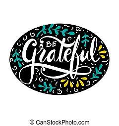ser, concept., grato, mão, slogan, lettering.