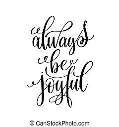 ser, escrito, alegre, pretas, branca, mão, always, positivo, lettering