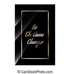 ser, estilos, citação, inspirar, elegante, vetorial, jogo, motivational, changer., quotes., positivo, luxo, ilustração, estoque, tipografia, beleza