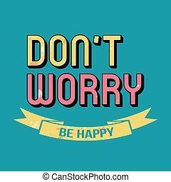 ser, faça, tipografia, preocupação, feliz