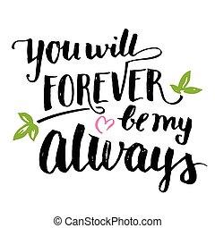 ser, para sempre, always, vontade, escova, tu, caligrafia, meu