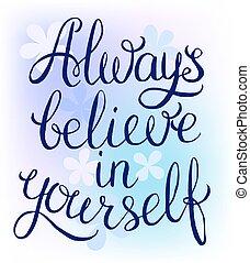 você mesmo, acreditar, always